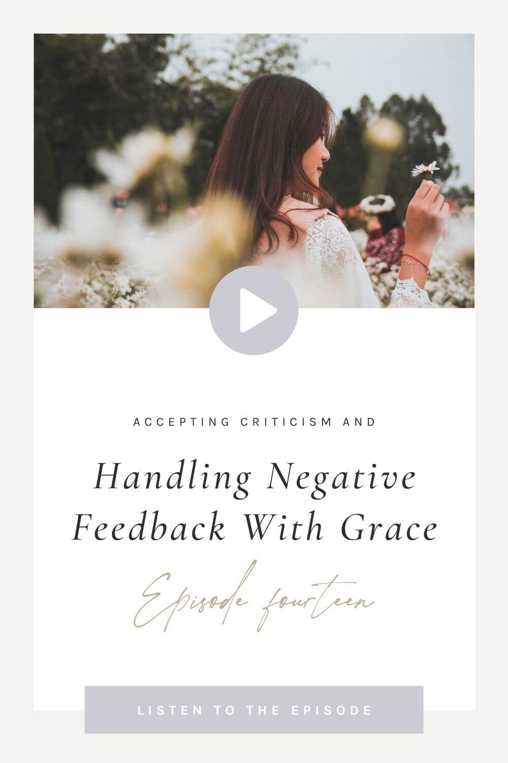 pin template - handling negative feedback with grace with picture of a woman in a field of flowers looking away from the camera